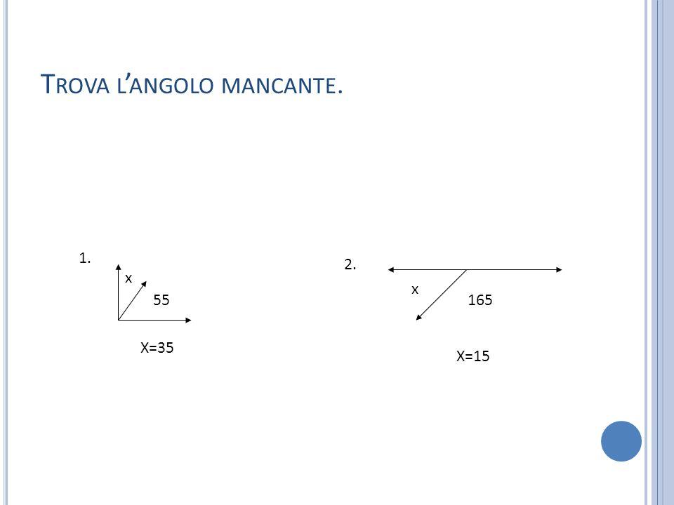 58 x X=58 T ROVA L ' ANGOLO MANCANTE.