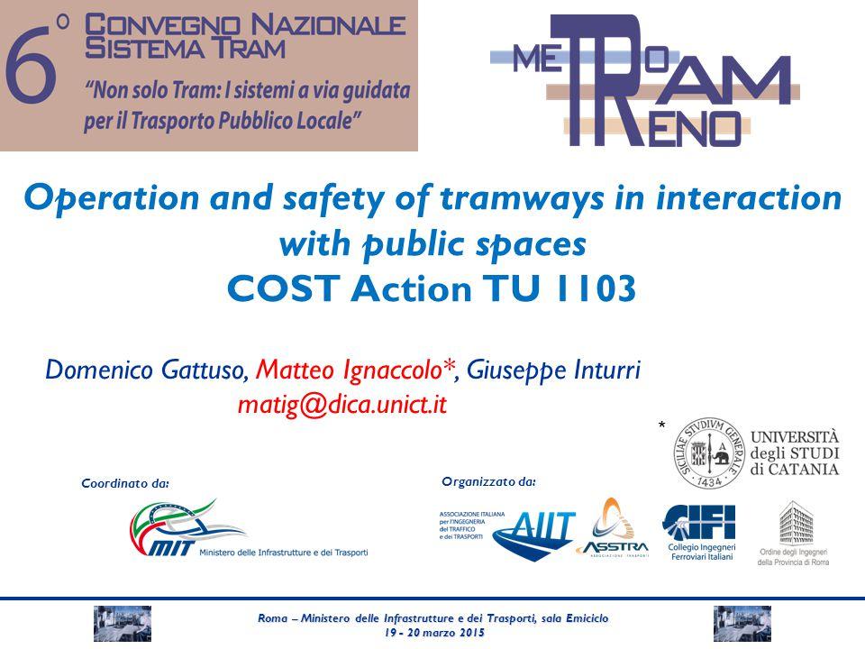 Roma – Ministero delle Infrastrutture e dei Trasporti, sala Emiciclo 19 - 20 marzo 2015 19 - 20 marzo 2015 Coordinato da: Organizzato da: Operation an
