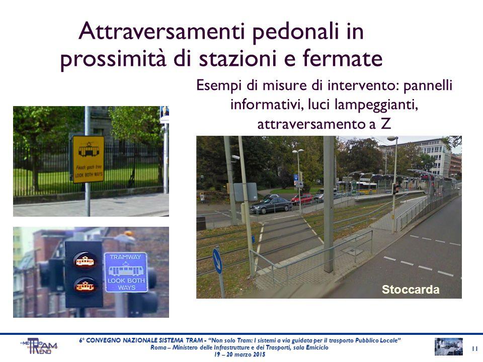 """Esempi di misure di intervento: pannelli informativi, luci lampeggianti, attraversamento a Z Stoccarda 6° CONVEGNO NAZIONALE SISTEMA TRAM - """"Non solo"""