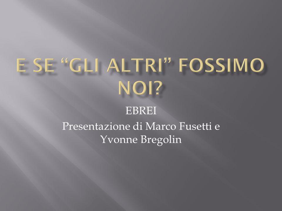 EBREI Presentazione di Marco Fusetti e Yvonne Bregolin