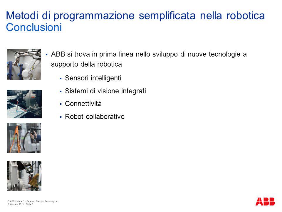 Metodi di programmazione semplificata nella robotica  ABB si trova in prima linea nello sviluppo di nuove tecnologie a supporto della robotica  Sens