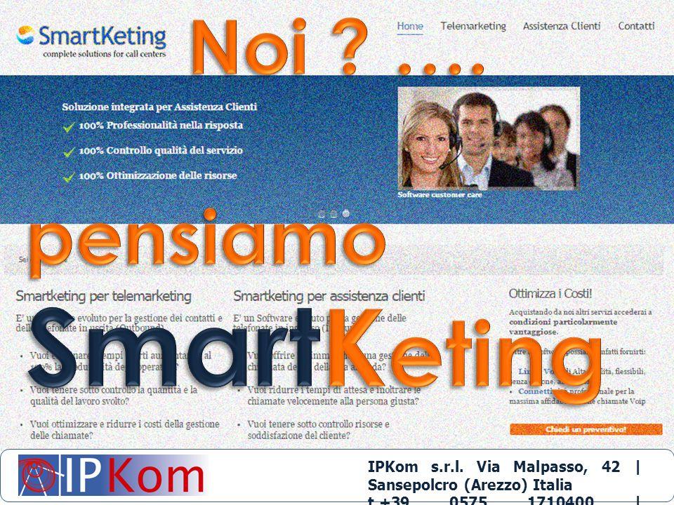 IPKom s.r.l. Via Malpasso, 42 | Sansepolcro (Arezzo) Italia t.+39 0575 1710400 | info@ipkom.com | www.ipkom.com