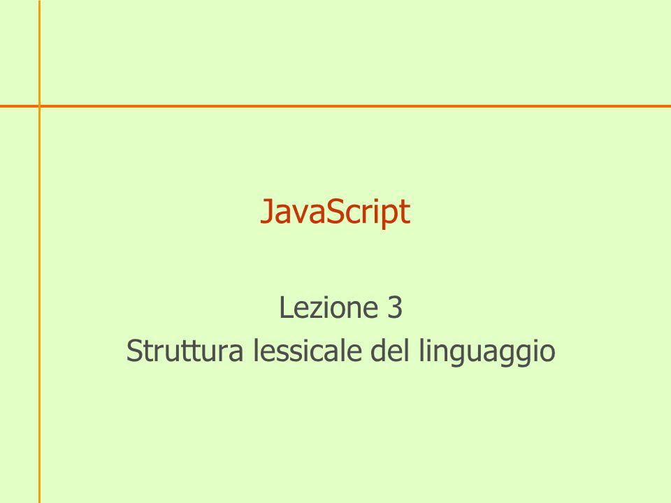 JavaScript Lezione 3 Struttura lessicale del linguaggio