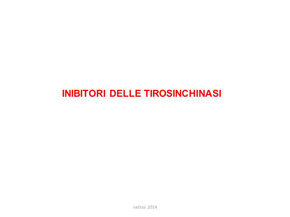 INIBITORI DELLE TIROSINCHINASI nabissi 2014