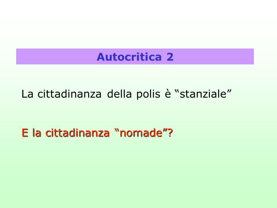 """Autocritica 2 La cittadinanza della polis è """"stanziale"""" E la cittadinanza """"nomade""""?"""