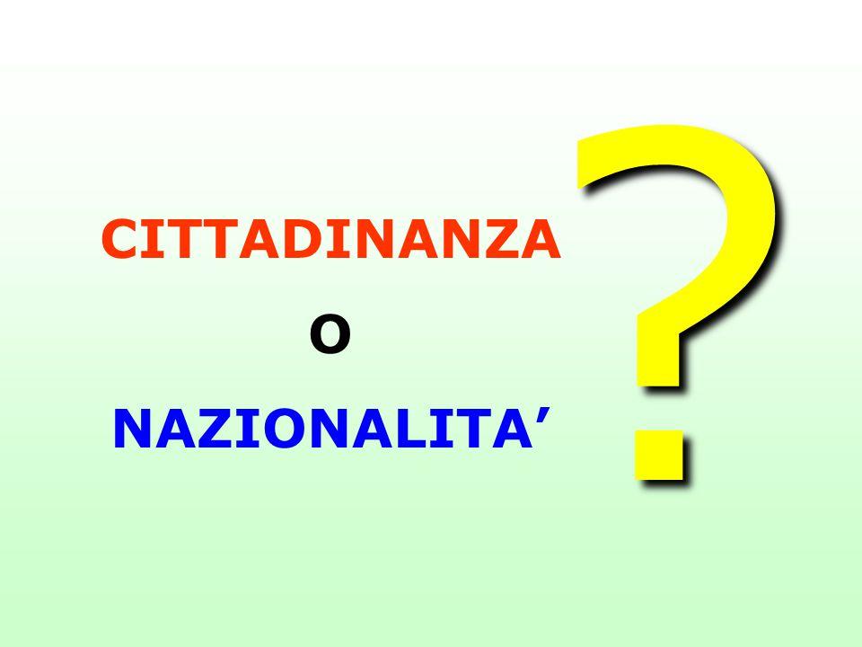 CITTADINANZA O NAZIONALITA'?