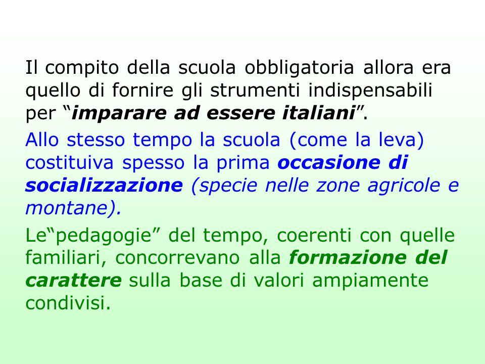 """Il compito della scuola obbligatoria allora era quello di fornire gli strumenti indispensabili per """"imparare ad essere italiani"""". Allo stesso tempo la"""