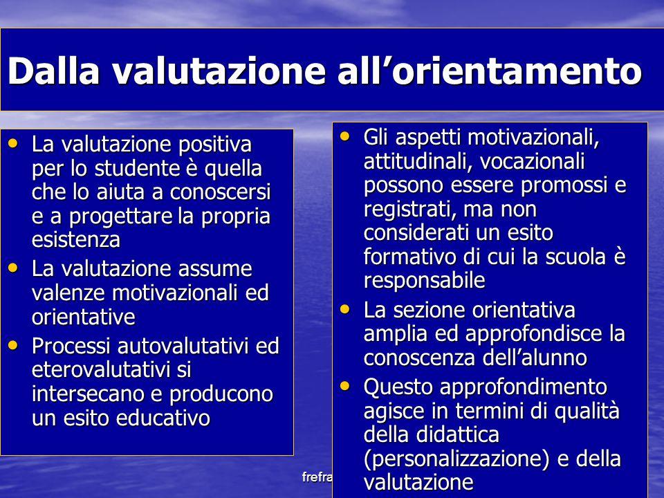 frefrandoc Dalla valutazione all'orientamento La valutazione positiva per lo studente è quella che lo aiuta a conoscersi e a progettare la propria esi