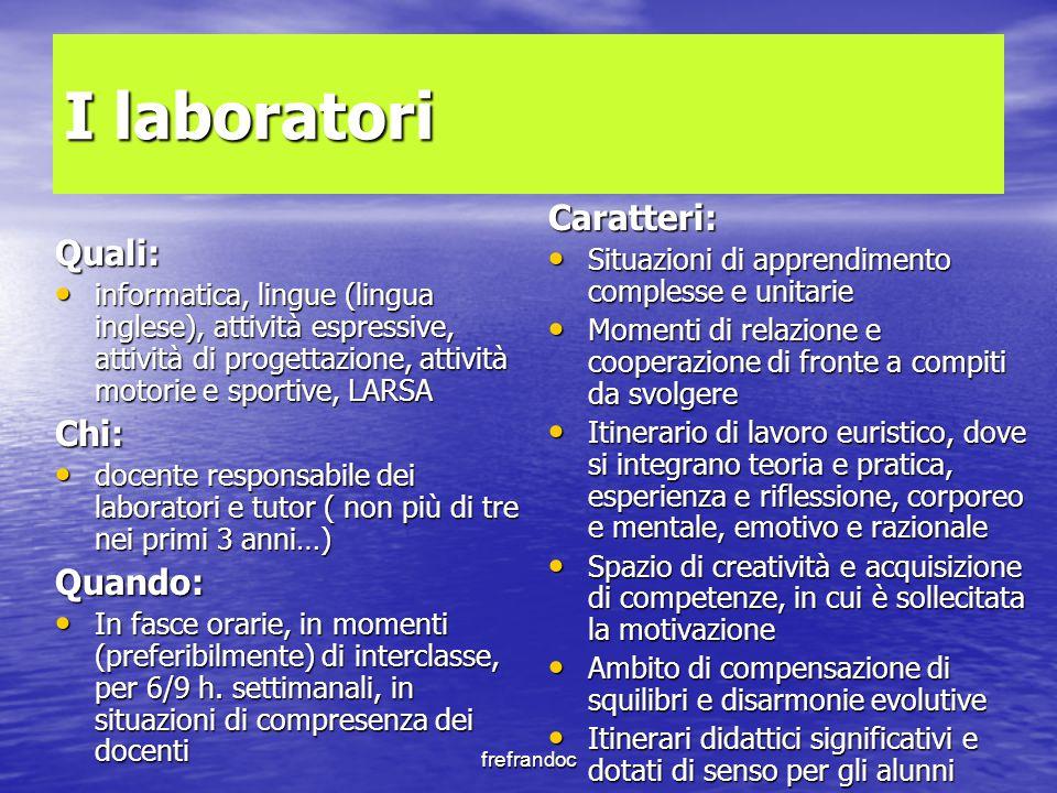 frefrandoc I laboratori Quali: informatica, lingue (lingua inglese), attività espressive, attività di progettazione, attività motorie e sportive, LARS