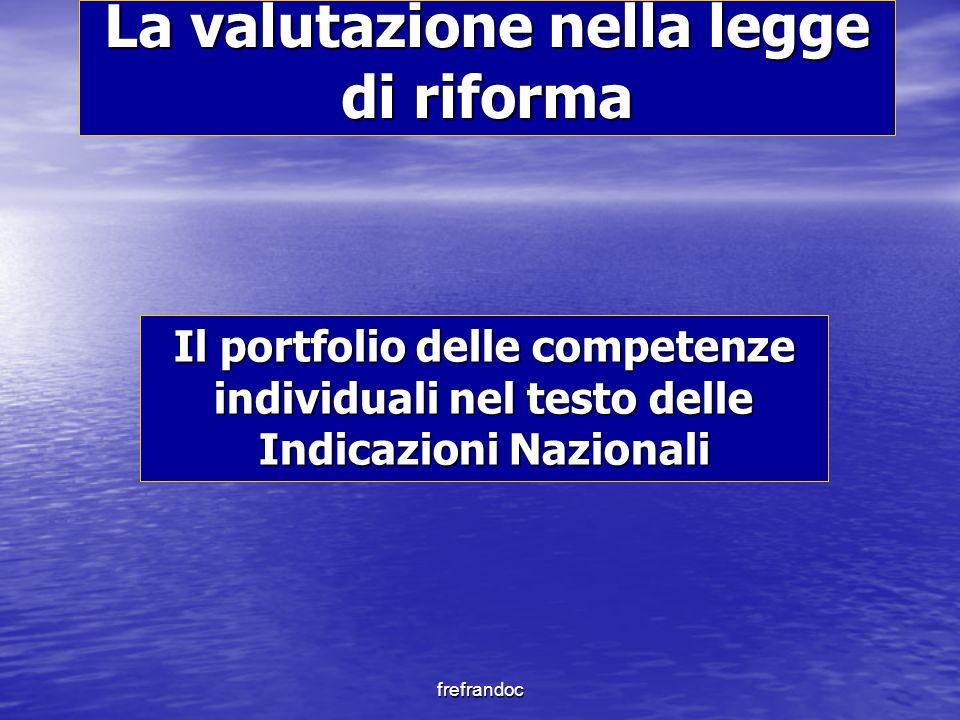 frefrandoc La valutazione nella legge di riforma Il portfolio delle competenze individuali nel testo delle Indicazioni Nazionali