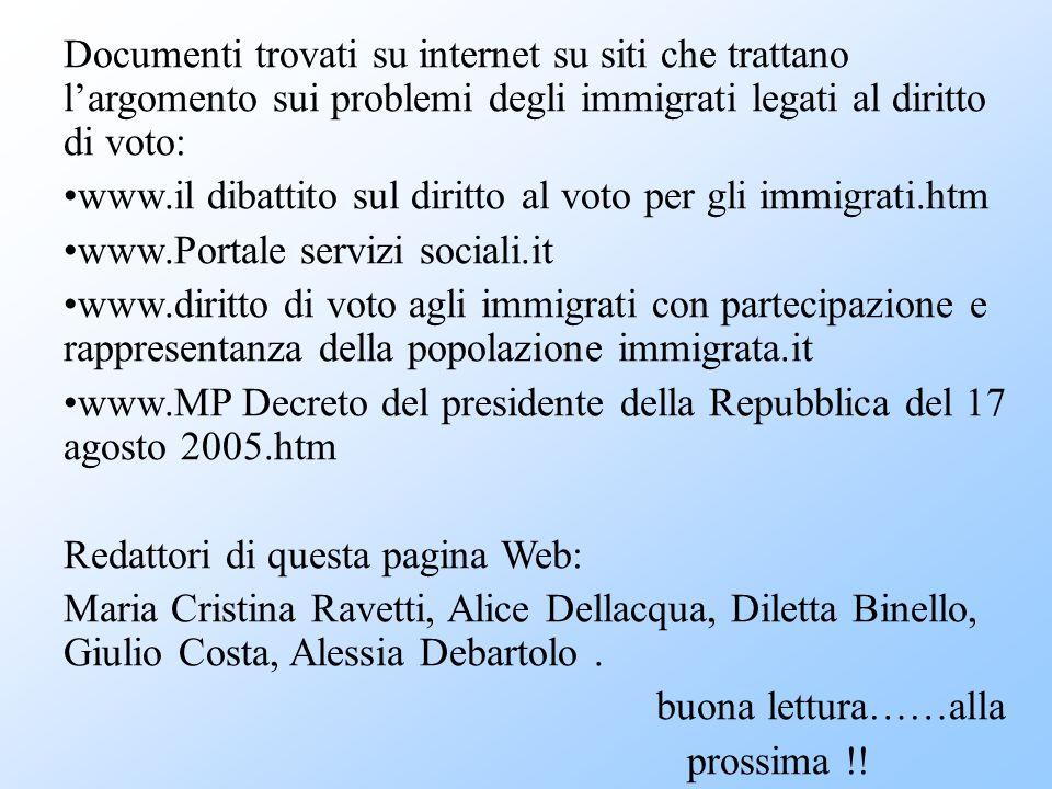 Documenti trovati su internet su siti che trattano l'argomento sui problemi degli immigrati legati al diritto di voto: www.il dibattito sul diritto al