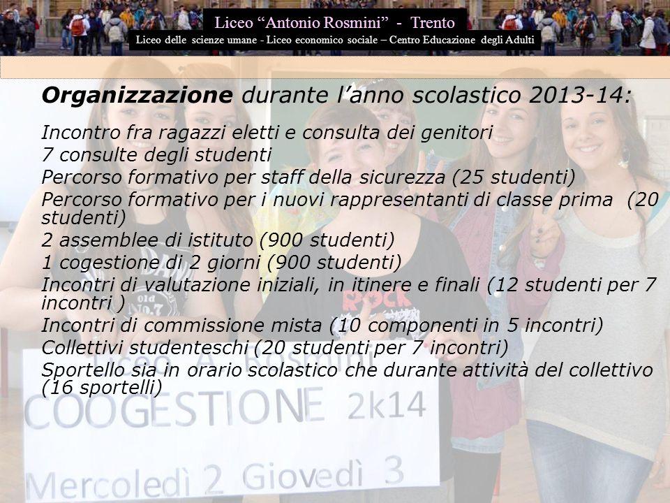 Organizzazione durante l'anno scolastico 2013-14: Incontro fra ragazzi eletti e consulta dei genitori 7 consulte degli studenti Percorso formativo per