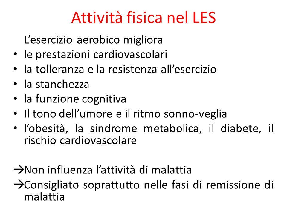 Attività fisica nel LES L'esercizio aerobico migliora le prestazioni cardiovascolari la tolleranza e la resistenza all'esercizio la stanchezza la funz