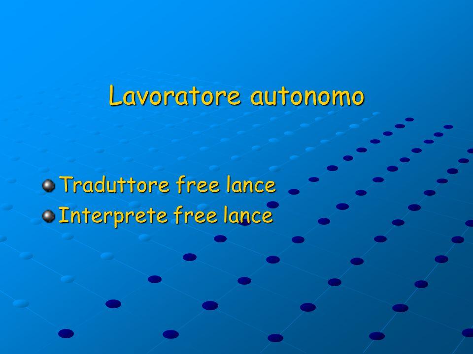 Lavoratore autonomo Traduttore free lance Interprete free lance