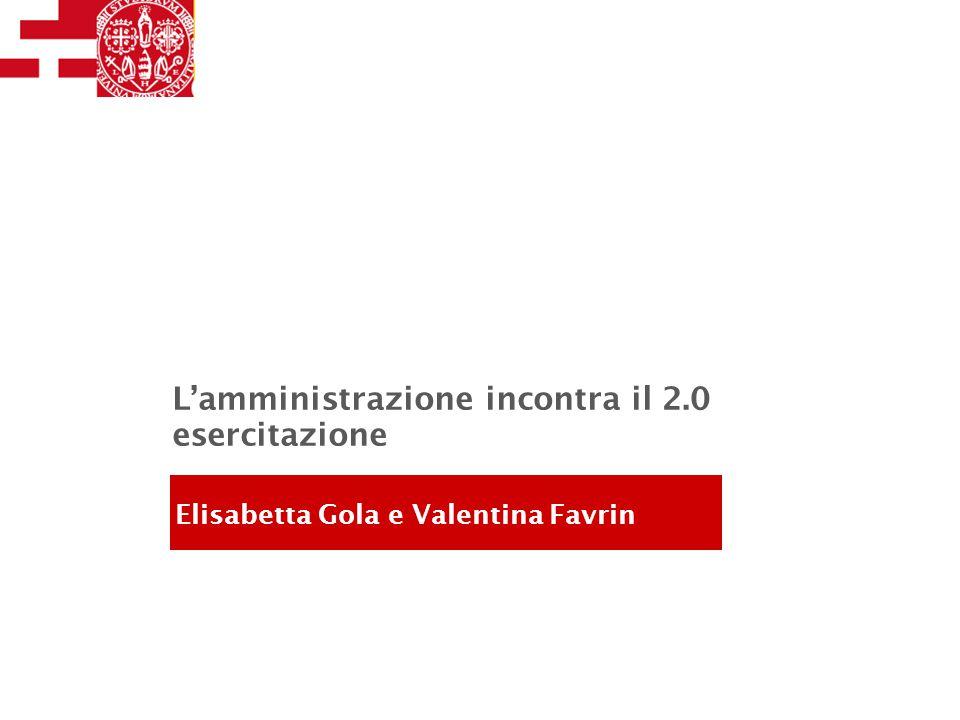 L'amministrazione incontra il 2.0 esercitazione Elisabetta Gola e Valentina Favrin