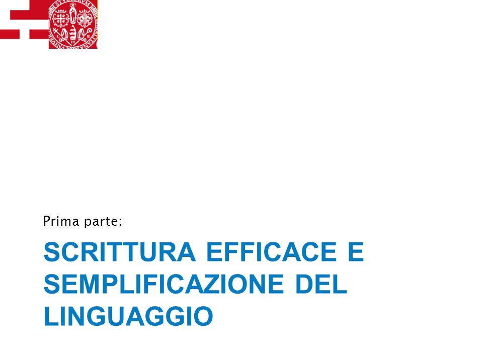 SCRITTURA EFFICACE E SEMPLIFICAZIONE DEL LINGUAGGIO Prima parte:
