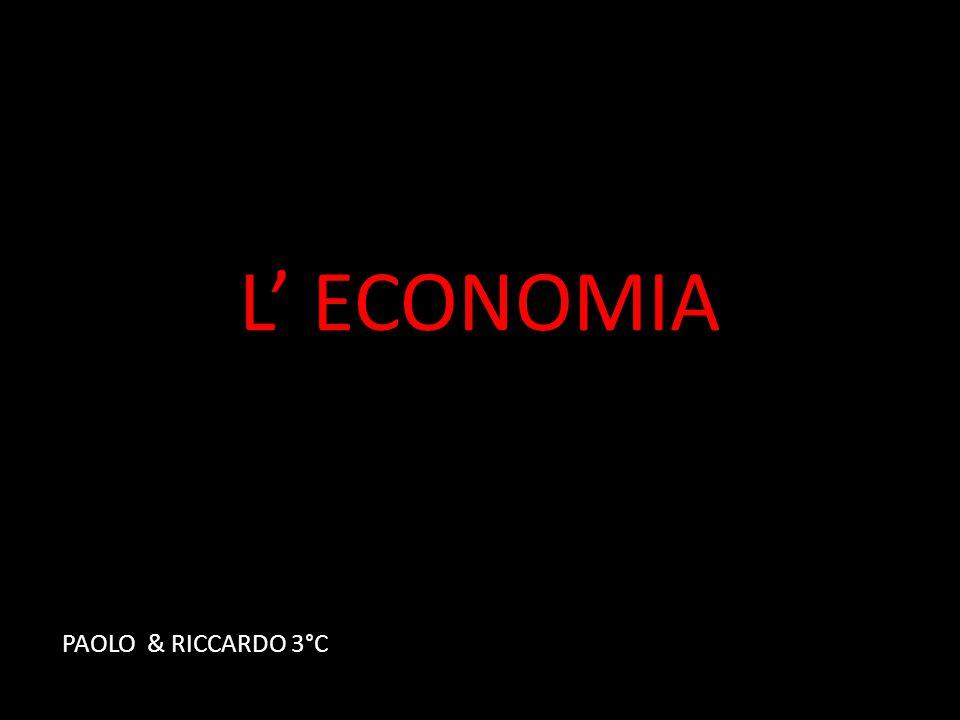 L' ECONOMIA PAOLO & RICCARDO 3°C