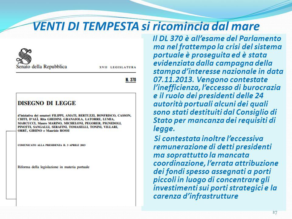 VENTI DI TEMPESTA si ricomincia dal mare Il DL 370 è all'esame del Parlamento ma nel frattempo la crisi del sistema portuale è proseguita ed è stata evidenziata dalla campagna della stampa d'interesse nazionale in data 07.11.2013.