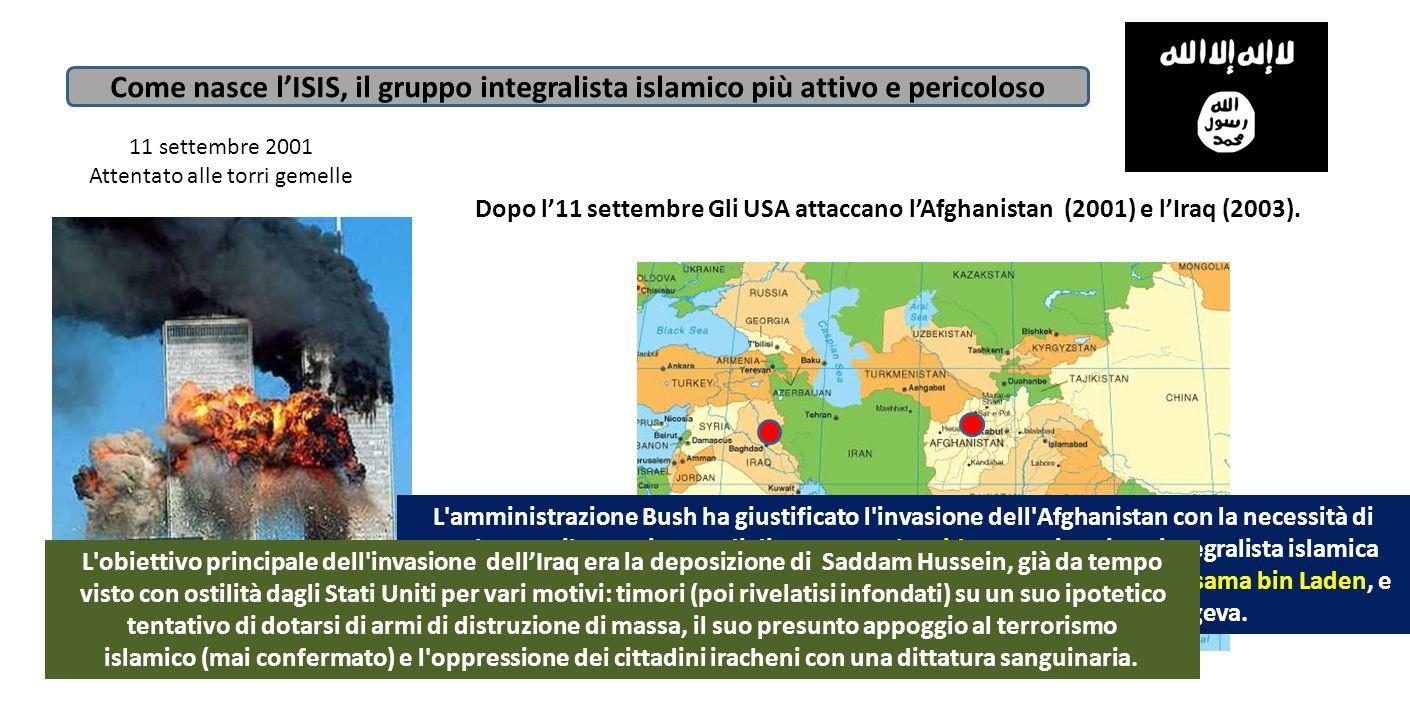 11 settembre 2001 Attentato alle torri gemelle Dopo l'11 settembre Gli USA attaccano l'Afghanistan (2001) e l'Iraq (2003). Come nasce l'ISIS, il grupp