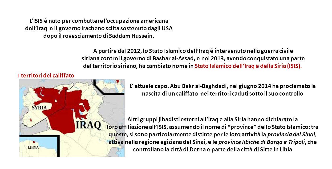 L'ISIS è nato per combattere l'occupazione americana dell'Iraq e il governo iracheno sciita sostenuto dagli USA dopo il rovesciamento di Saddam Hussei
