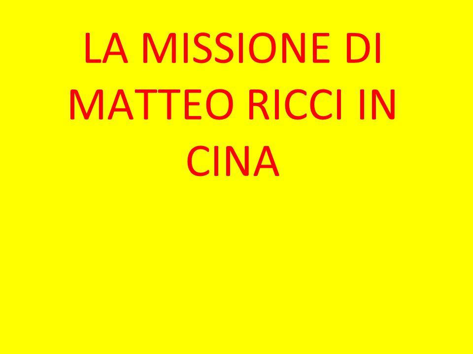Matteo Ricci, missionario gesuita, intraprese un viaggio in Cina per eseguire studi sulla religione e sulla cultura cinesi.