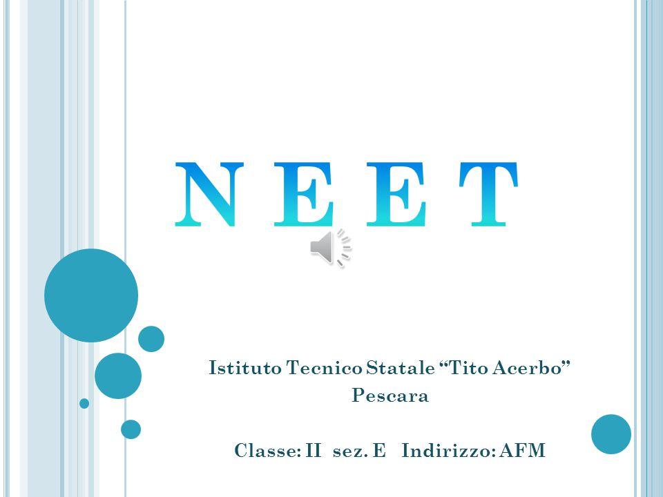 Istituto Tecnico Statale Tito Acerbo Pescara Classe: II sez. E Indirizzo: AFM