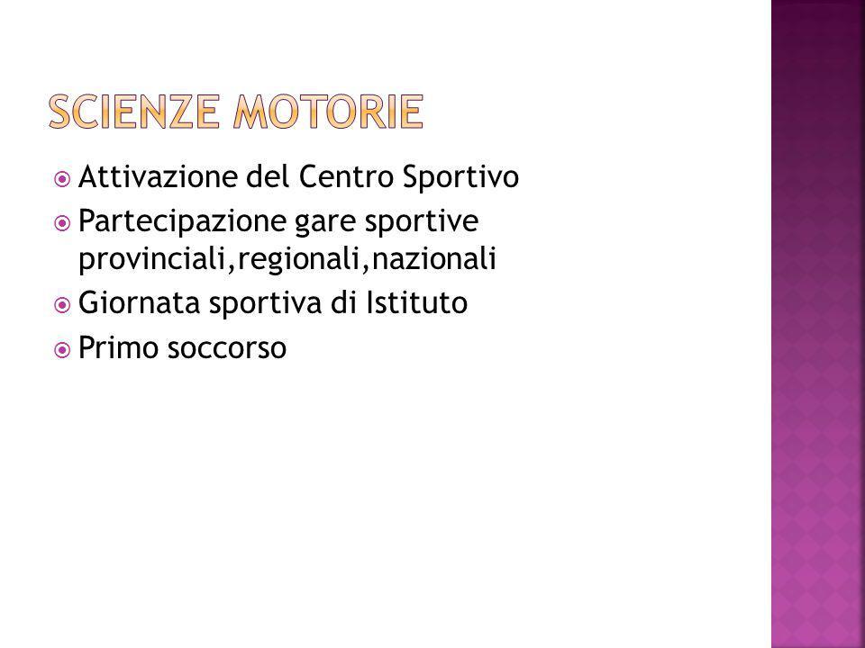  Attivazione del Centro Sportivo  Partecipazione gare sportive provinciali,regionali,nazionali  Giornata sportiva di Istituto  Primo soccorso