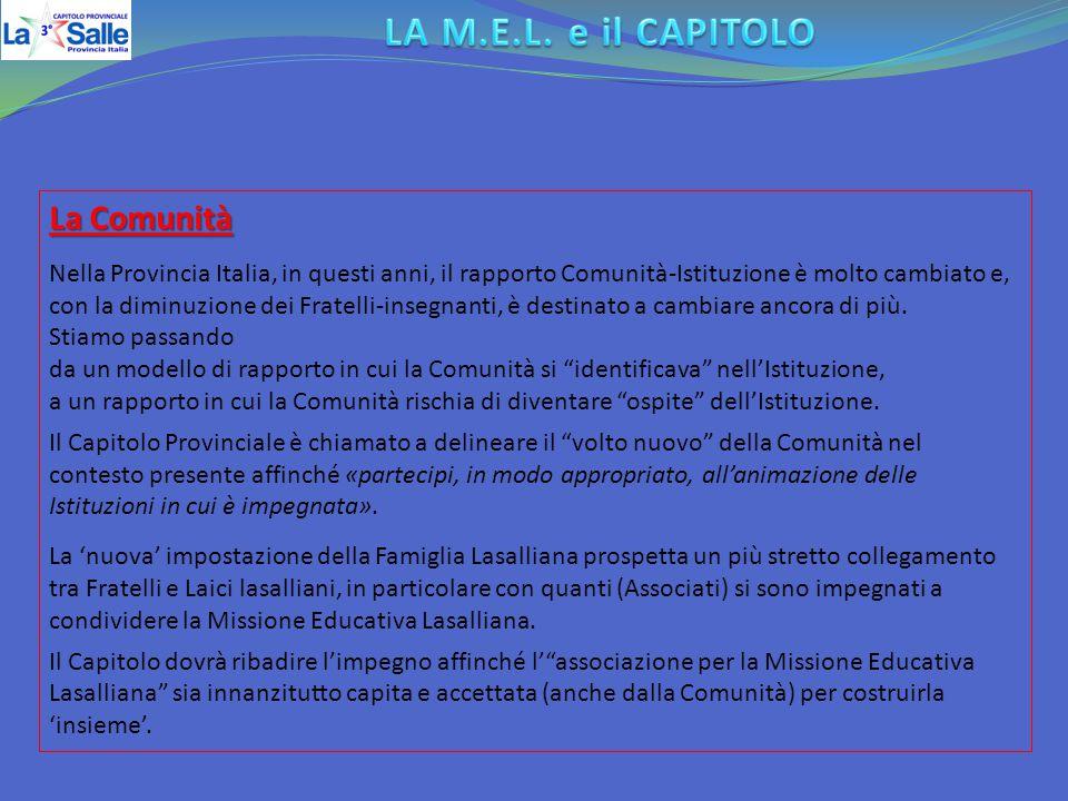La Comunità Nella Provincia Italia, in questi anni, il rapporto Comunità-Istituzione è molto cambiato e, con la diminuzione dei Fratelli-insegnanti, è destinato a cambiare ancora di più.