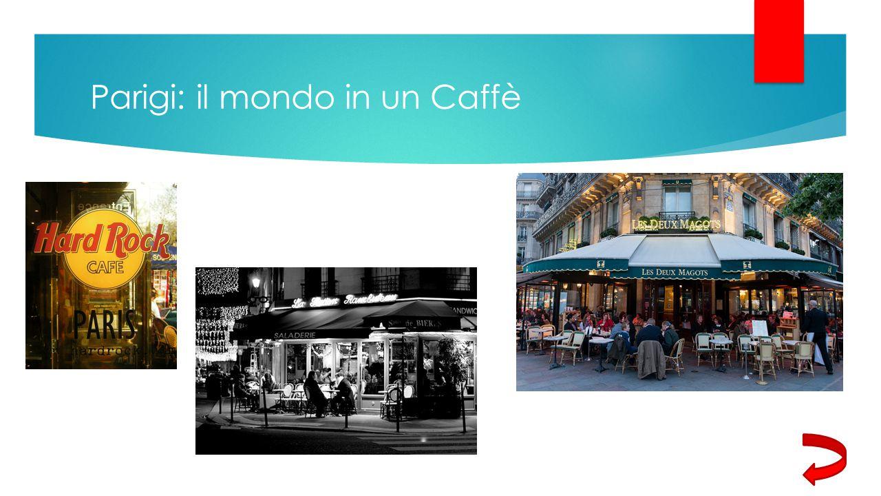 Parigi: il mondo in un Caffè