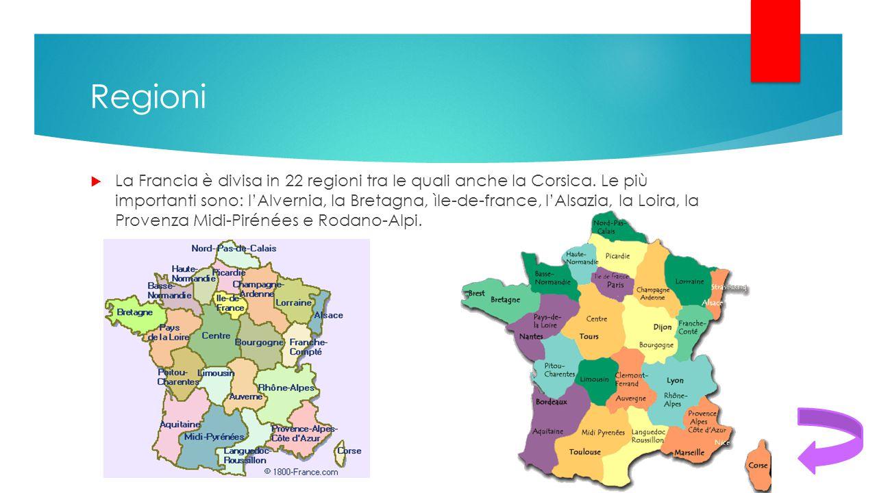 Regioni  La Francia è divisa in 22 regioni tra le quali anche la Corsica. Le più importanti sono: l'Alvernia, la Bretagna, ìle-de-france, l'Alsazia,