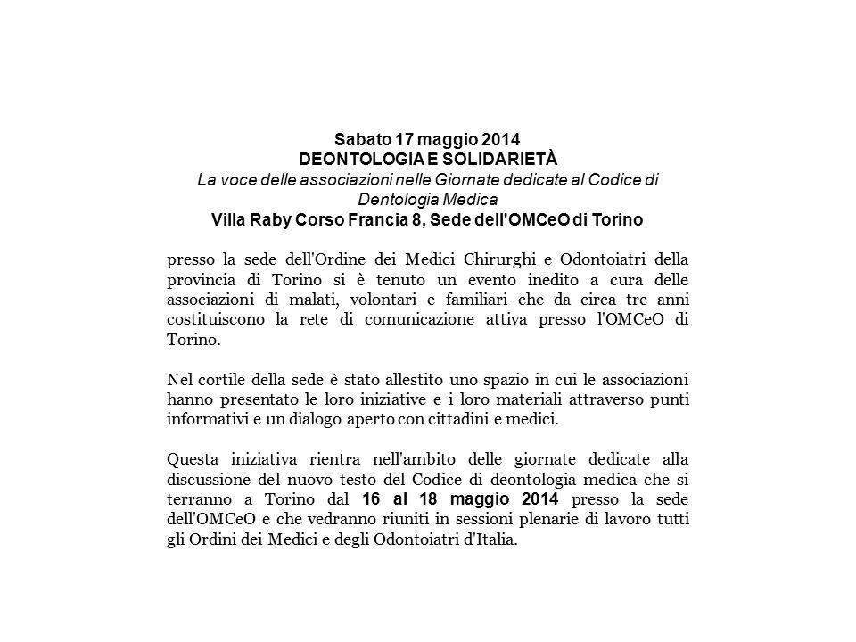 Sabato 17 maggio 2014 DEONTOLOGIA E SOLIDARIETÀ La voce delle associazioni nelle Giornate dedicate al Codice di Dentologia Medica Villa Raby Corso Fra