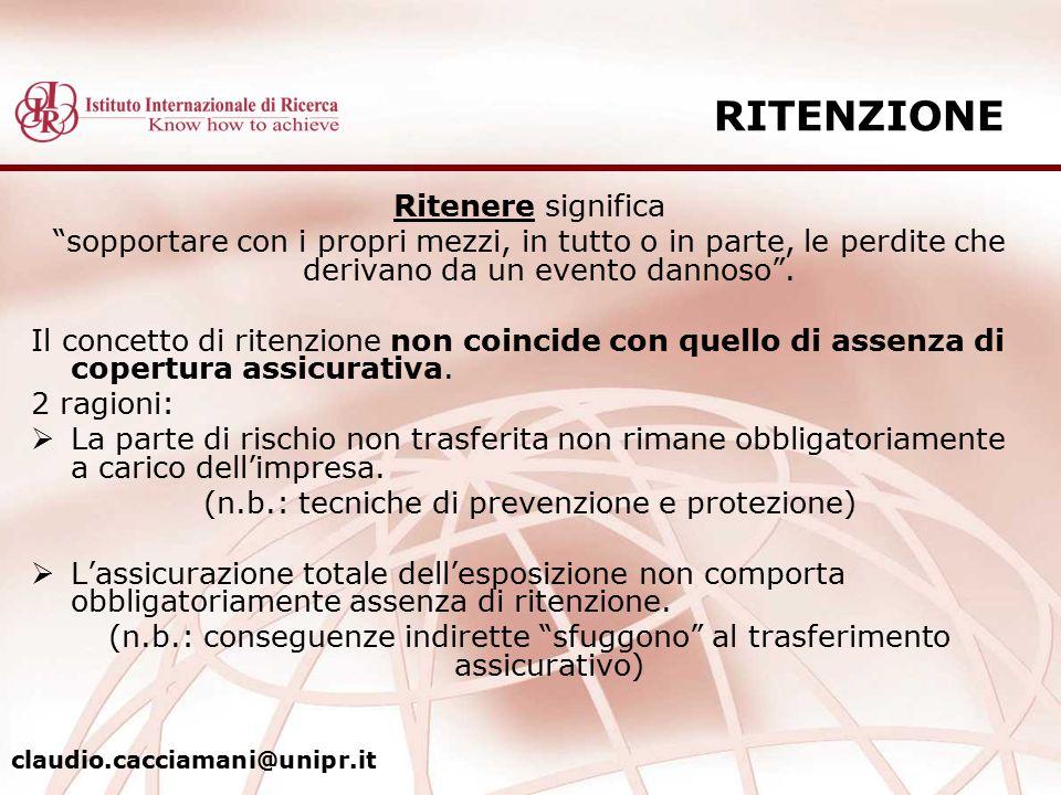 """RITENZIONE Ritenere significa """"sopportare con i propri mezzi, in tutto o in parte, le perdite che derivano da un evento dannoso"""". Il concetto di riten"""