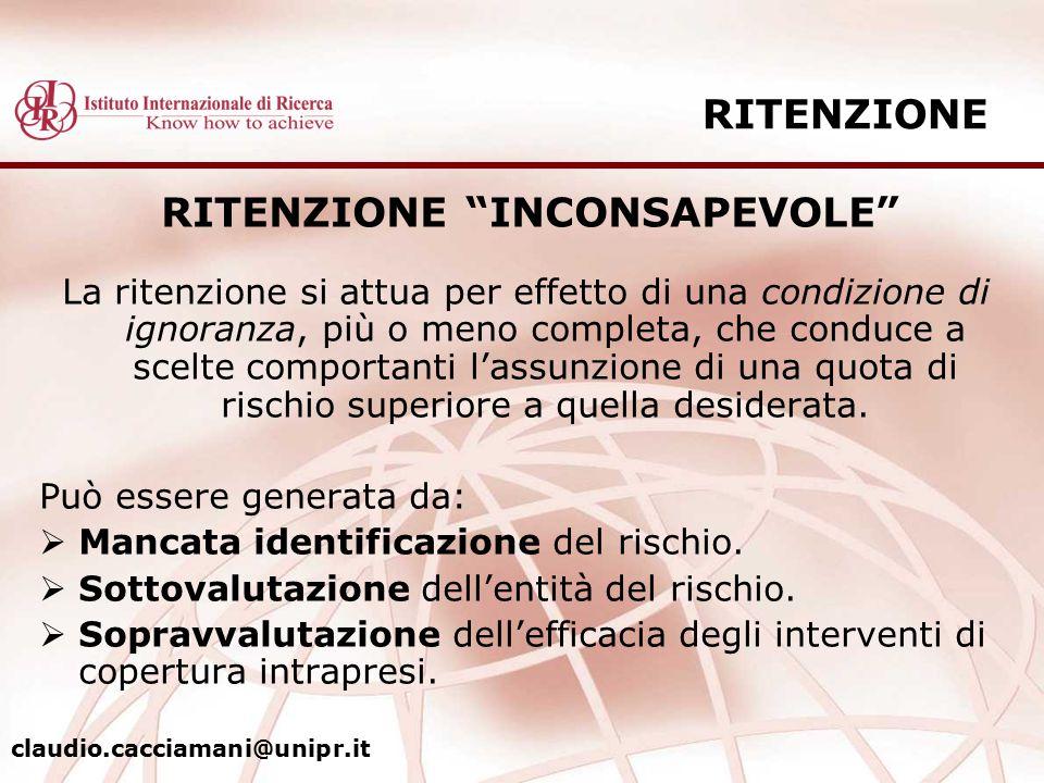 """RITENZIONE """"INCONSAPEVOLE"""" La ritenzione si attua per effetto di una condizione di ignoranza, più o meno completa, che conduce a scelte comportanti l'"""