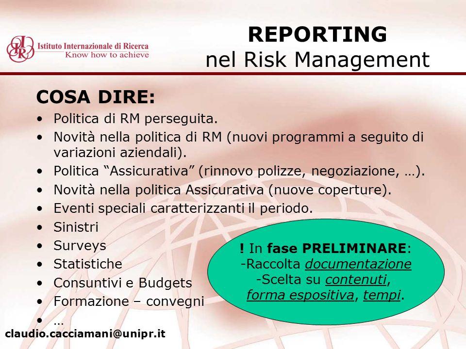 """COSA DIRE: Politica di RM perseguita. Novità nella politica di RM (nuovi programmi a seguito di variazioni aziendali). Politica """"Assicurativa"""" (rinnov"""