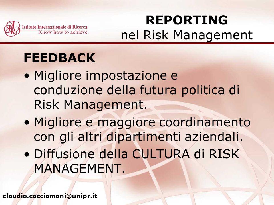FEEDBACK Migliore impostazione e conduzione della futura politica di Risk Management. Migliore e maggiore coordinamento con gli altri dipartimenti azi