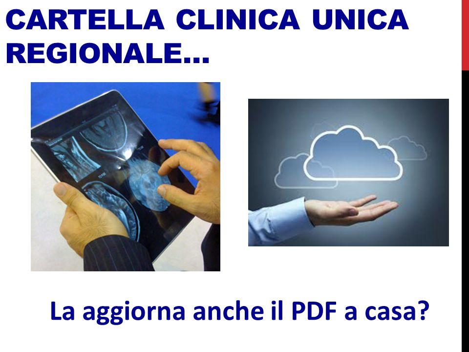 CARTELLA CLINICA UNICA REGIONALE… La aggiorna anche il PDF a casa?