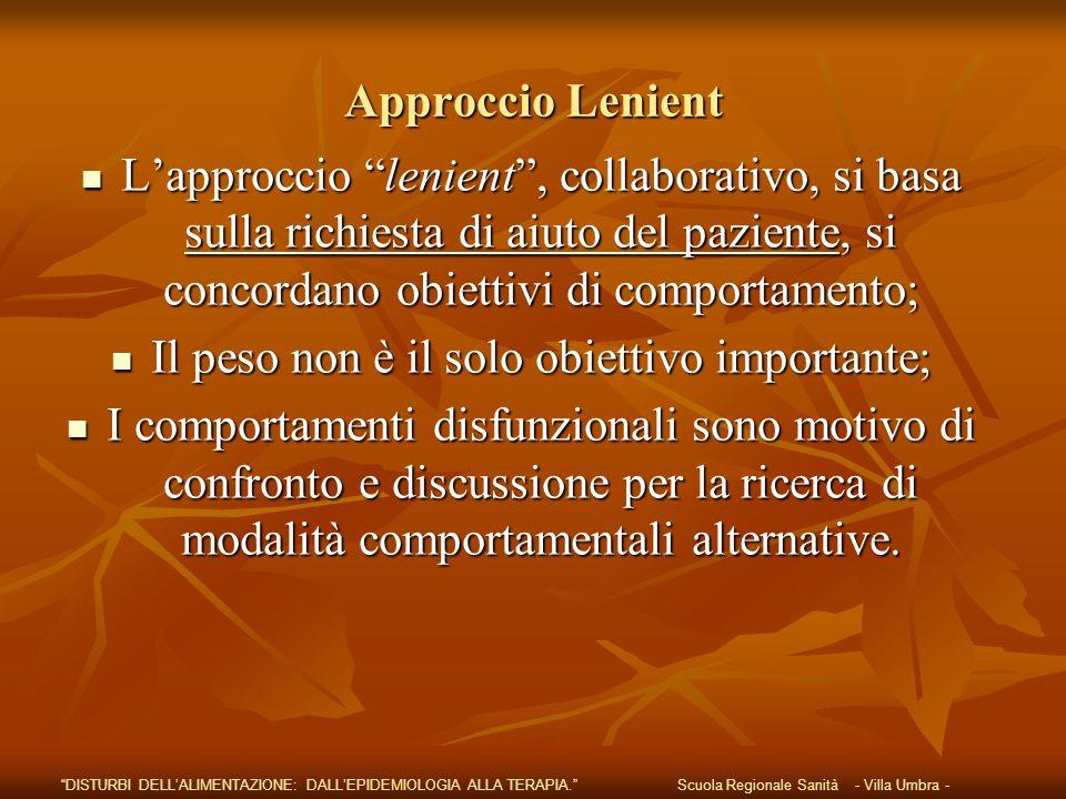 """Approccio Lenient L'approccio """"lenient"""", collaborativo, si basa sulla richiesta di aiuto del paziente, si concordano obiettivi di comportamento; L'app"""