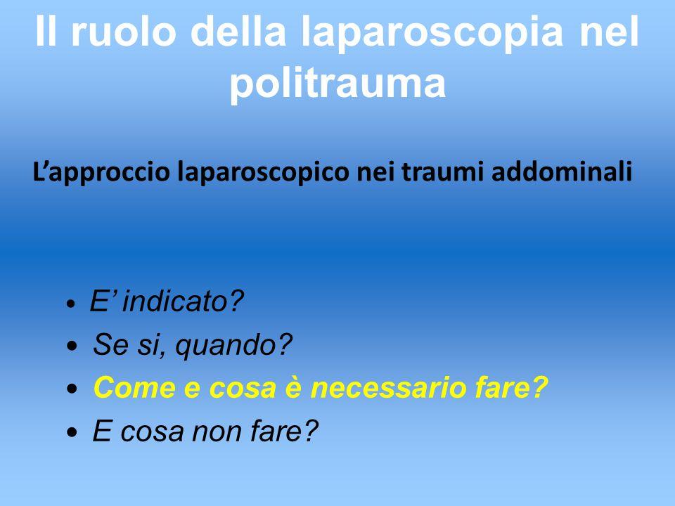 L'approccio laparoscopico nei traumi addominali E' indicato.