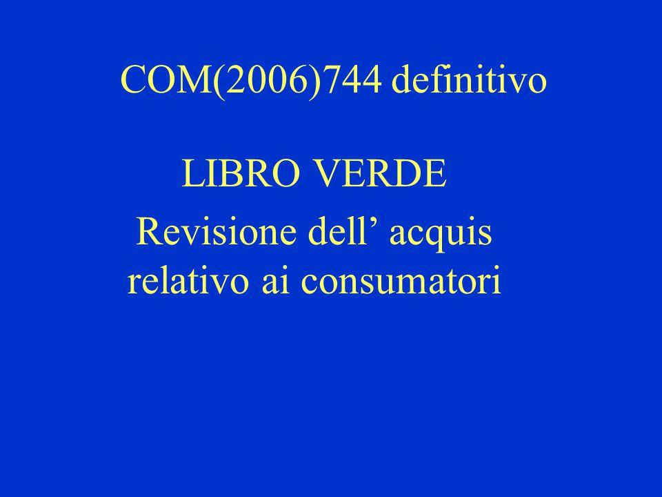 COM(2006)744 definitivo LIBRO VERDE Revisione dell' acquis relativo ai consumatori