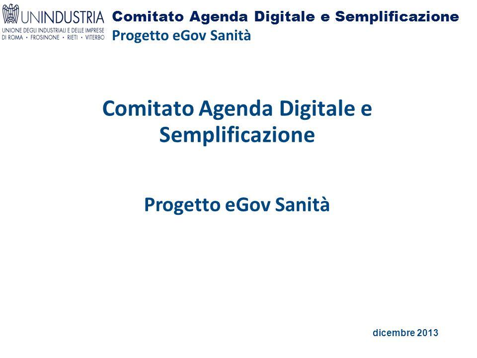 Comitato Agenda Digitale e Semplificazione Progetto eGov Sanità dicembre 2013 Comitato Agenda Digitale e Semplificazione Progetto eGov Sanità
