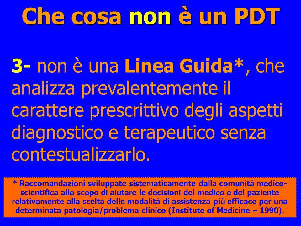 3- non è una Linea Guida*, che analizza prevalentemente il carattere prescrittivo degli aspetti diagnostico e terapeutico senza contestualizzarlo. Che