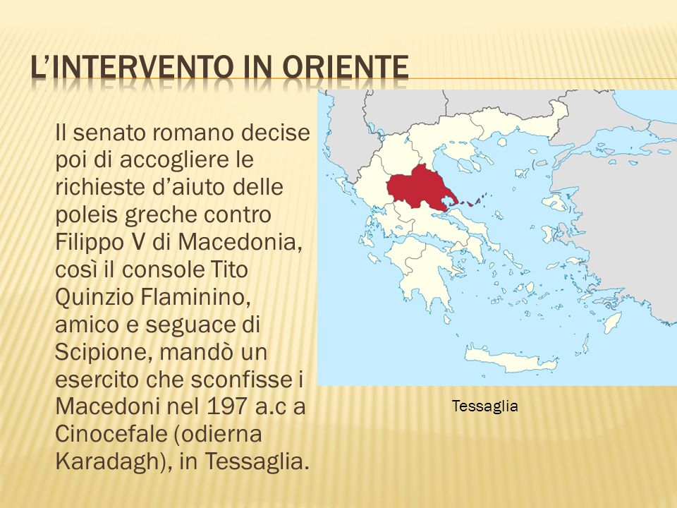 Il senato romano decise poi di accogliere le richieste d'aiuto delle poleis greche contro Filippo V di Macedonia, così il console Tito Quinzio Flamini