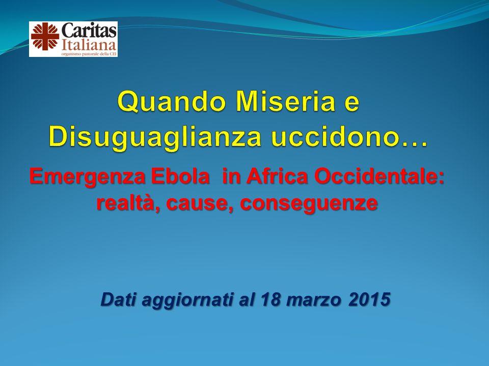 Emergenza Ebola in Africa Occidentale: realtà, cause, conseguenze Dati aggiornati al 18 marzo 2015