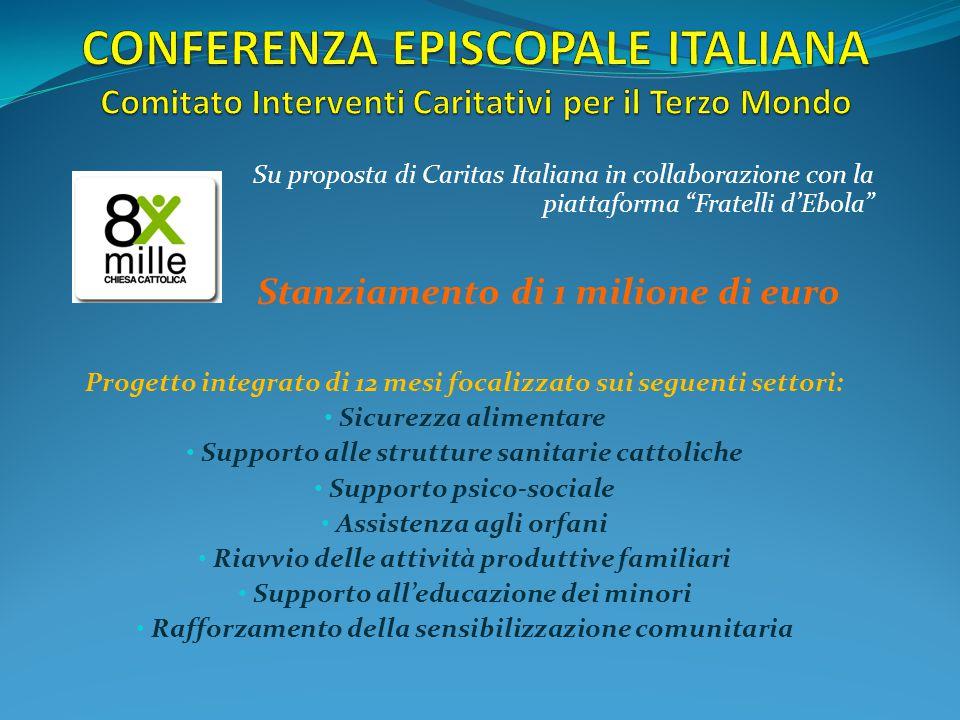 """Su proposta di Caritas Italiana in collaborazione con la piattaforma """"Fratelli d'Ebola"""" Stanziamento di 1 milione di euro Progetto integrato di 12 mes"""