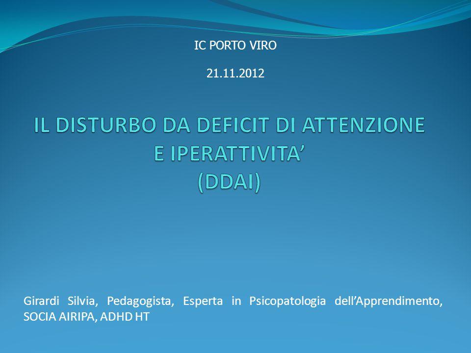 Girardi Silvia, Pedagogista, Esperta in Psicopatologia dell'Apprendimento, SOCIA AIRIPA, ADHD HT IC PORTO VIRO 21.11.2012