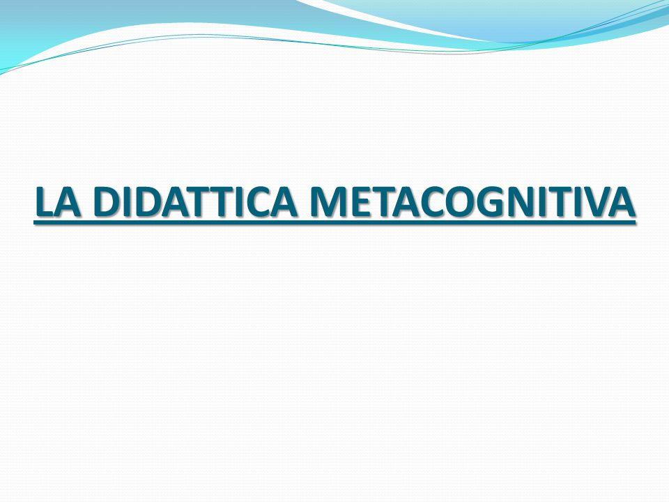 LA DIDATTICA METACOGNITIVA