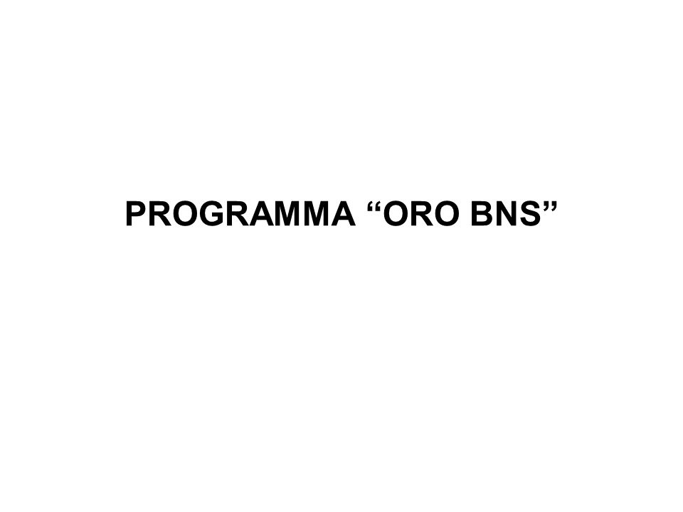 PROGRAMMA ORO BNS