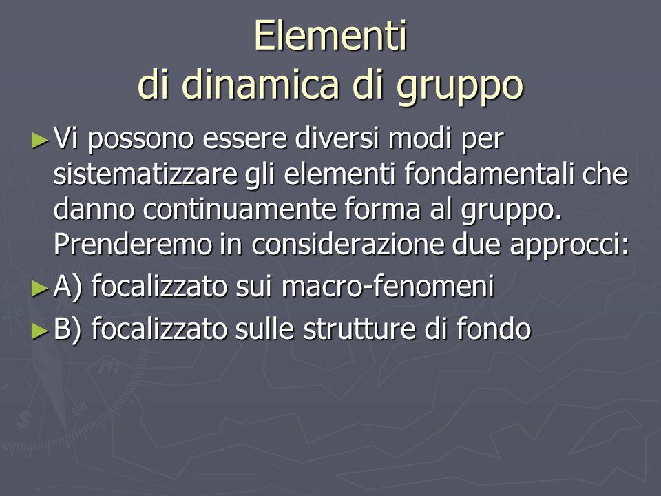 Approccio sui macro fenomeni ► Si possono considerare una pluralità di fenomeni caratterizzanti la dinamica di gruppo: ► 1) La struttura sistemica ► In quanto sistema il gruppo ha delle caratteristiche proprie diverse dalle somma dei singoli partecipanti.