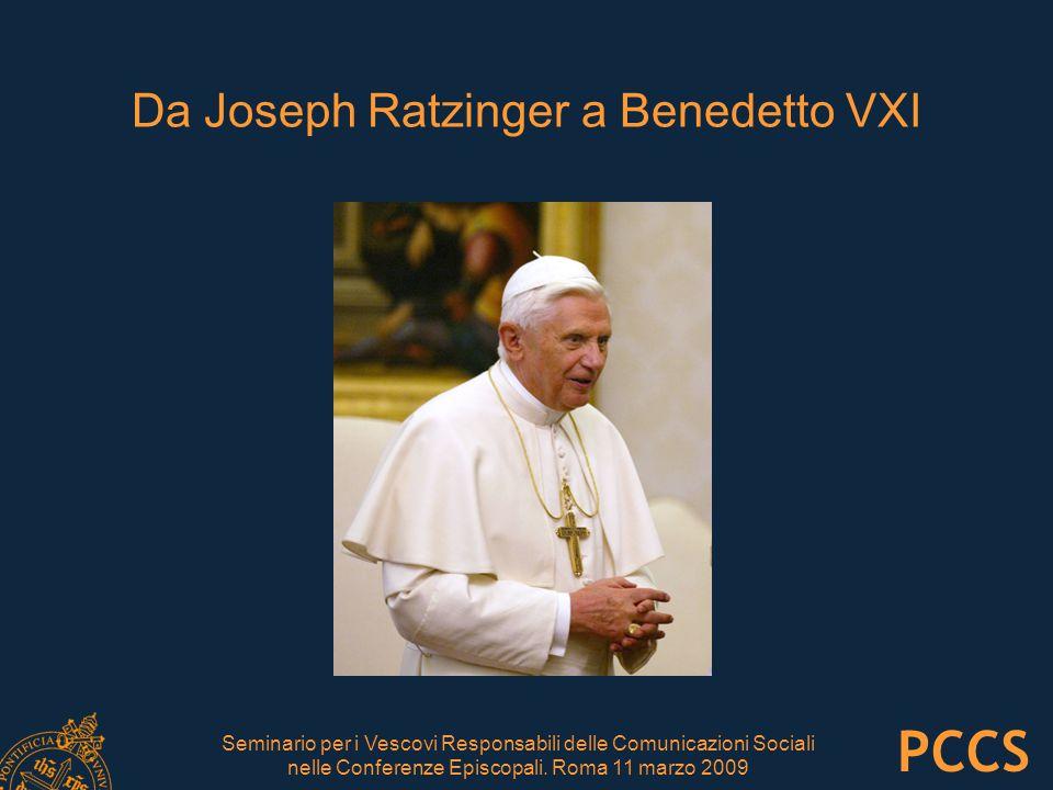 Da Joseph Ratzinger a Benedetto VXI Seminario per i Vescovi Responsabili delle Comunicazioni Sociali nelle Conferenze Episcopali.