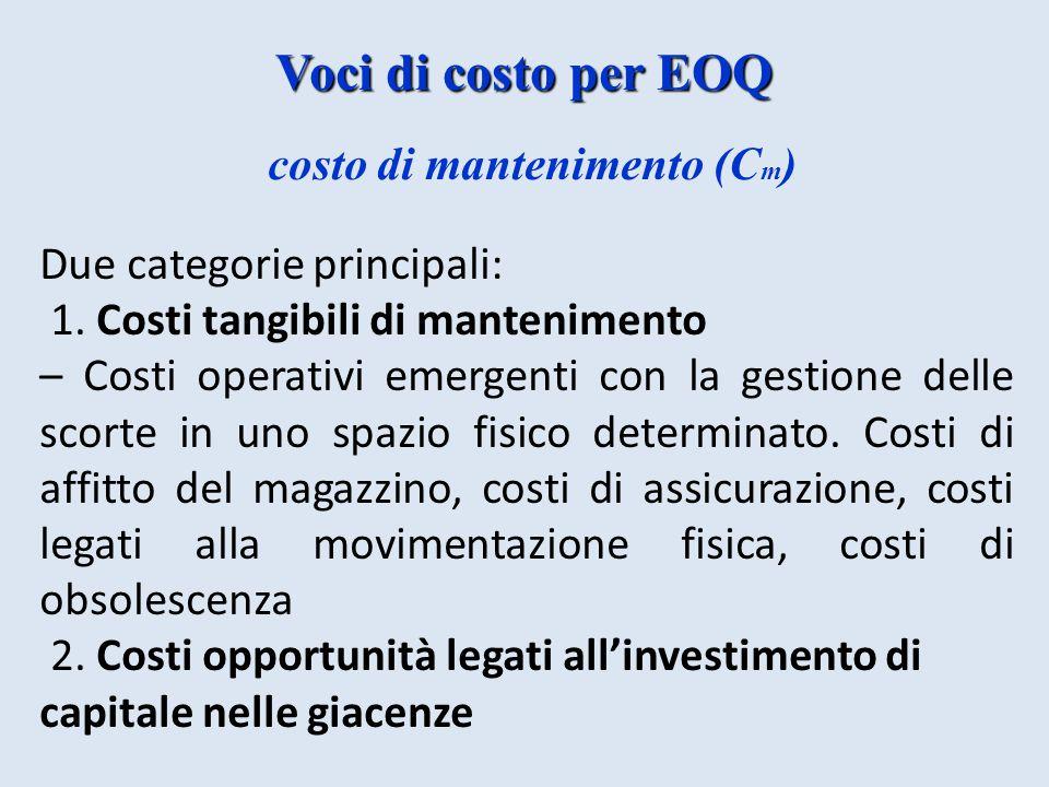 costo di mantenimento (C m ) Due categorie principali: 1.
